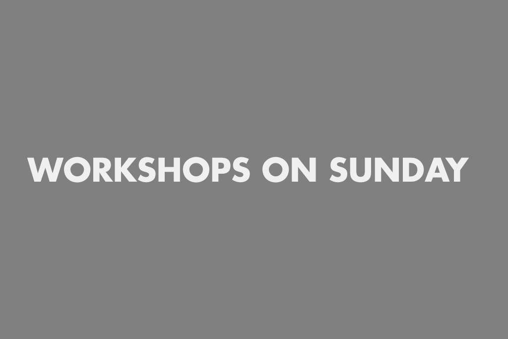 Workshops on Sunday