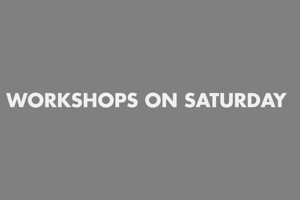 Workshops on saturday